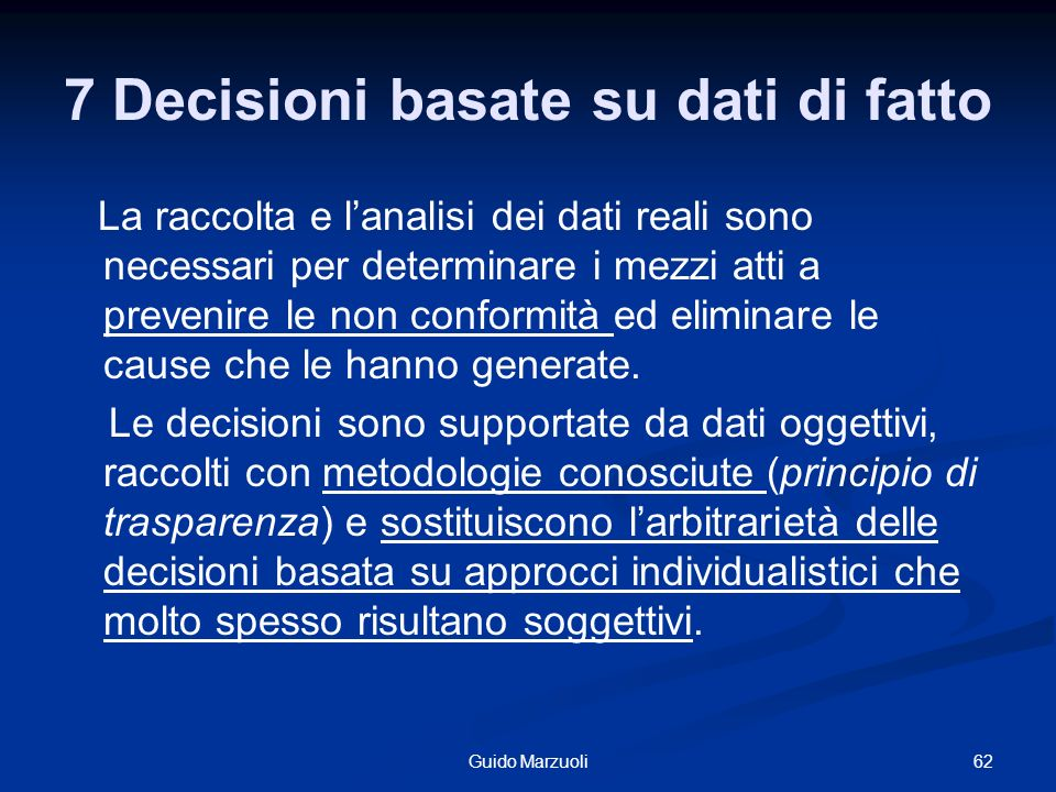 7 Decisioni basate su dati di fatto