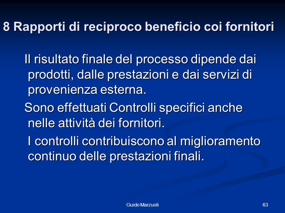8 Rapporti di reciproco beneficio coi fornitori