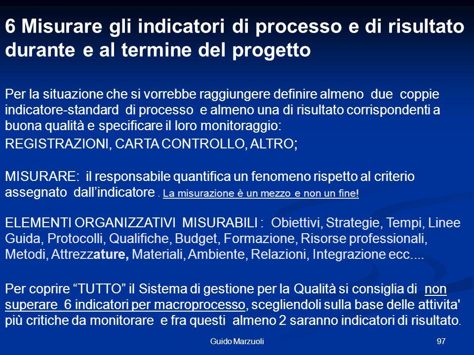 6 Misurare gli indicatori di processo e di risultato durante e al termine del progetto