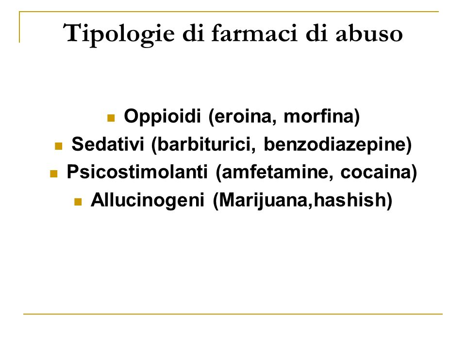 Tipologie di farmaci di abuso