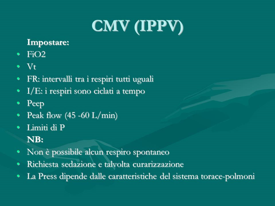 CMV (IPPV) Impostare: FiO2 Vt