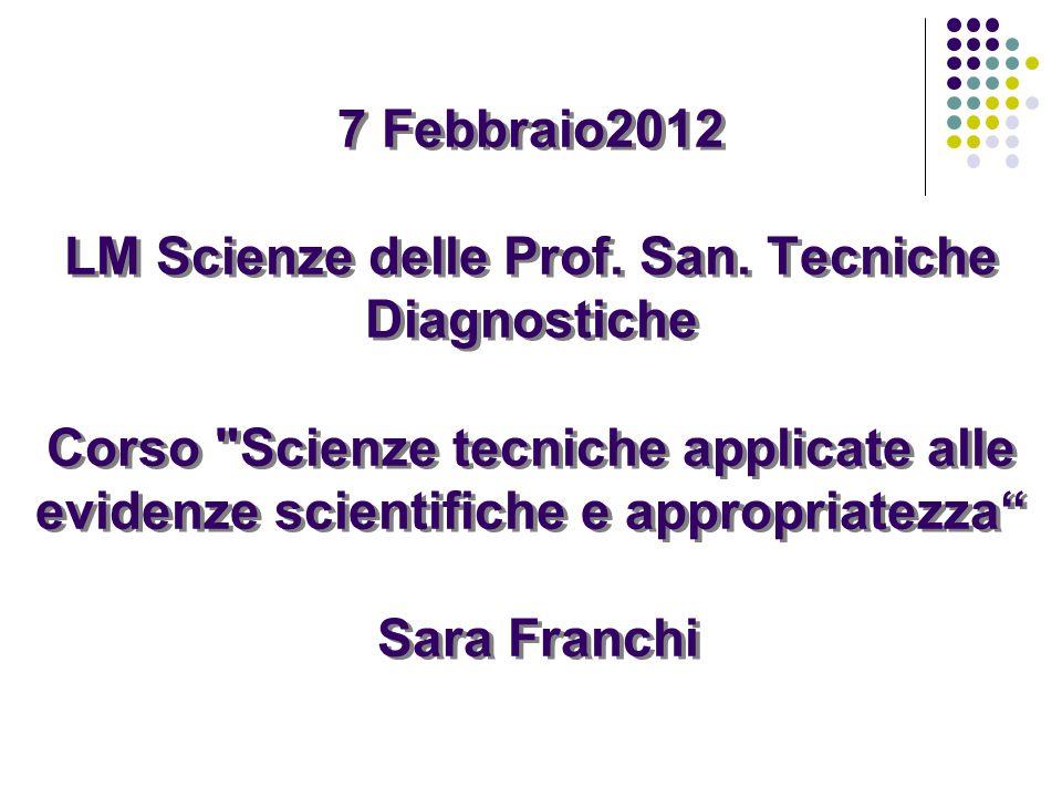 7 Febbraio2012 LM Scienze delle Prof. San