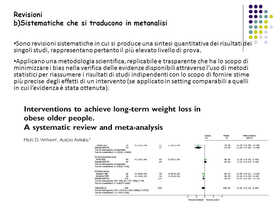 Revisioni b)Sistematiche che si traducono in metanalisi