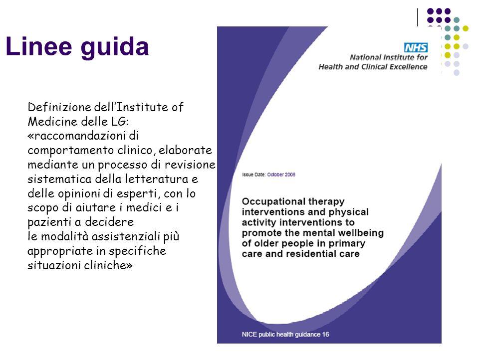 Linee guida Definizione dell'Institute of Medicine delle LG: