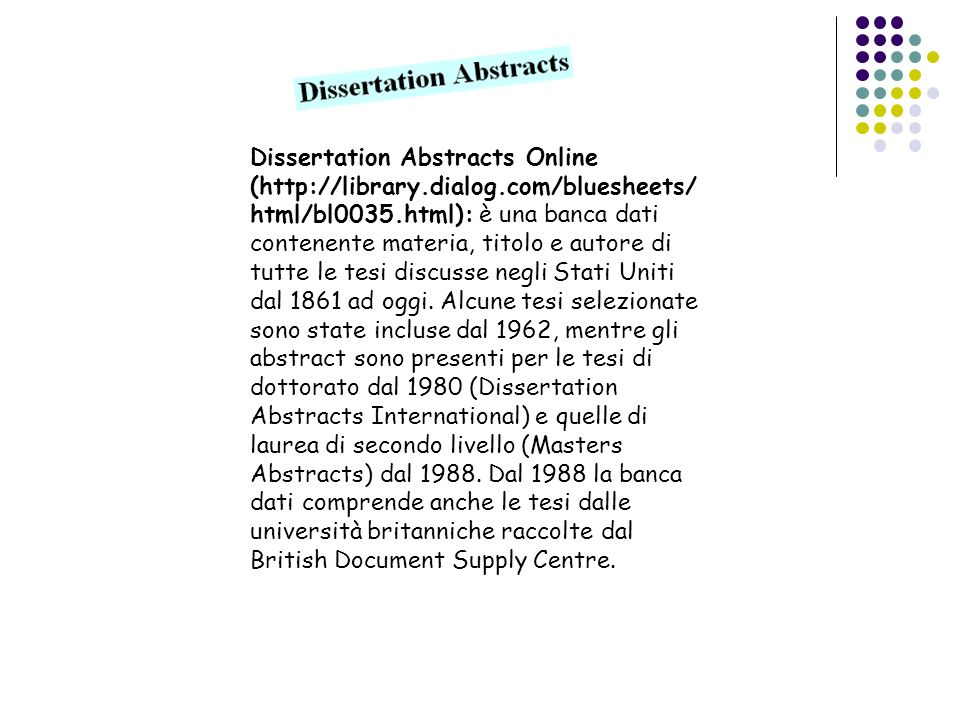 Dissertation Abstracts Online (http://library. dialog