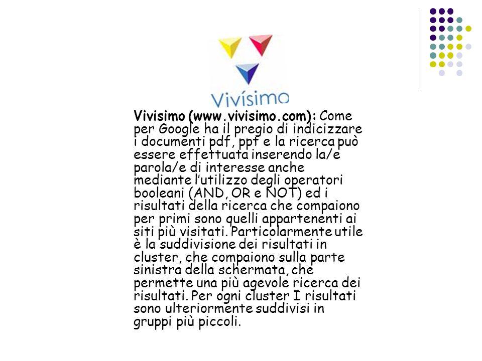 Vivisimo (www. vivisimo
