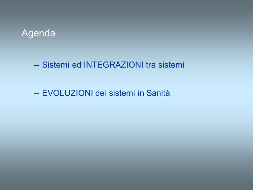 Agenda Sistemi ed INTEGRAZIONI tra sistemi