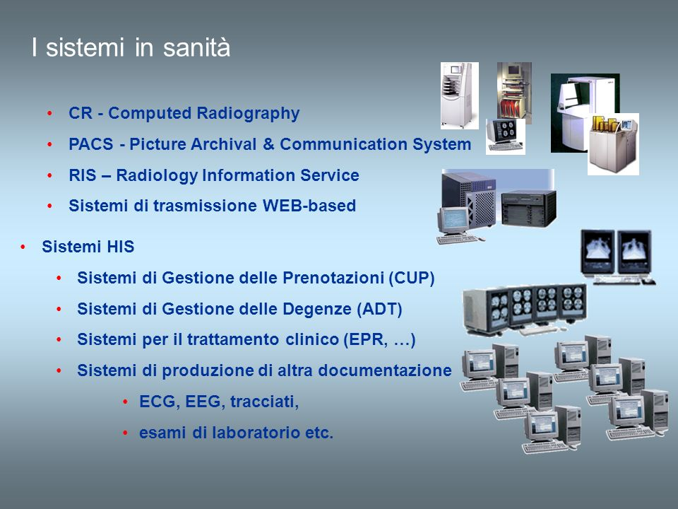 I sistemi in sanità CR - Computed Radiography