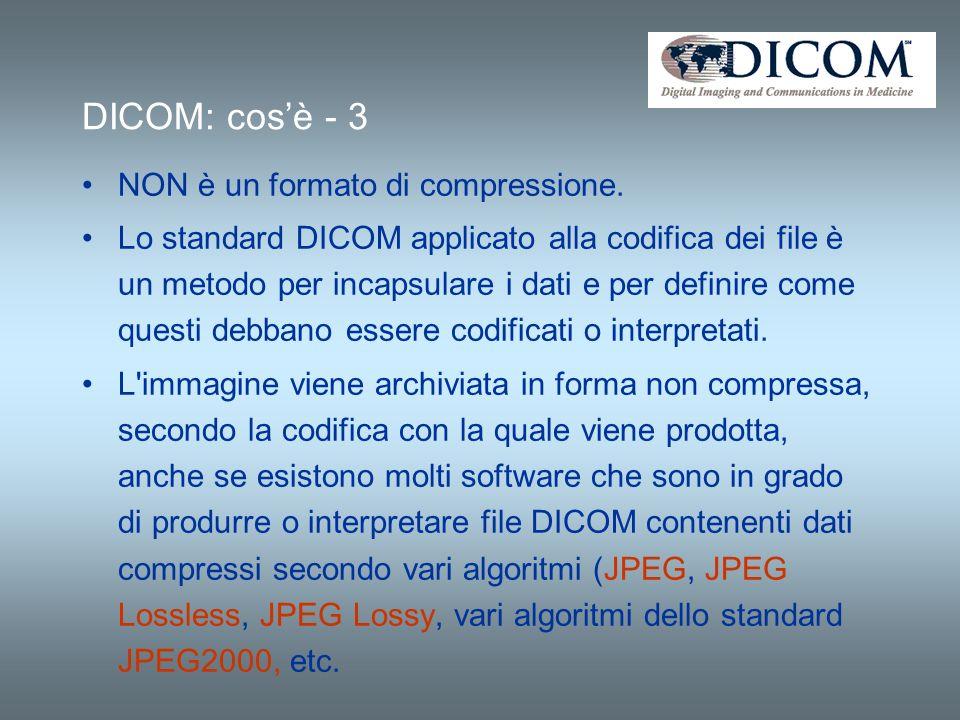 DICOM: cos'è - 3 NON è un formato di compressione.