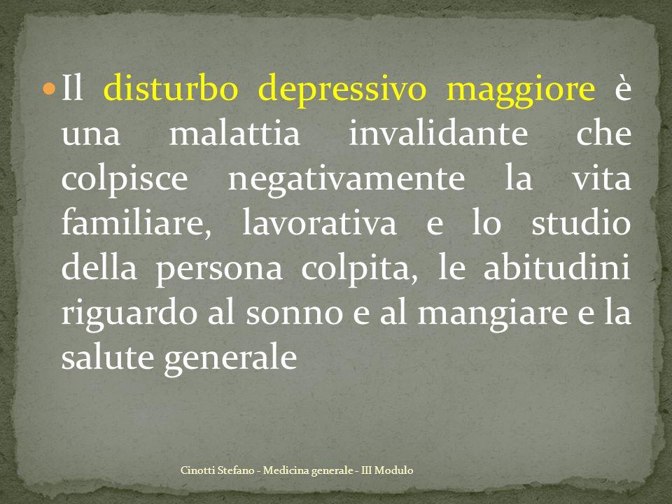 Il disturbo depressivo maggiore è una malattia invalidante che colpisce negativamente la vita familiare, lavorativa e lo studio della persona colpita, le abitudini riguardo al sonno e al mangiare e la salute generale