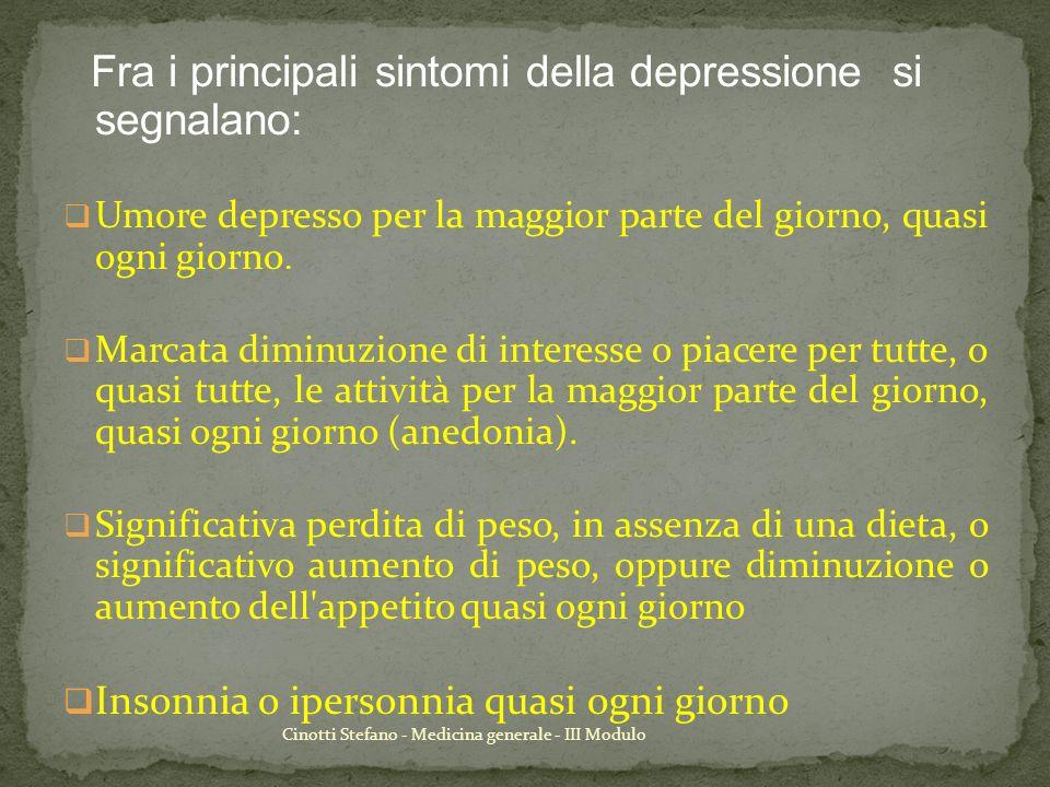 Fra i principali sintomi della depressione si segnalano: