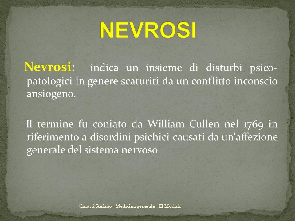 NEVROSI Nevrosi: indica un insieme di disturbi psico- patologici in genere scaturiti da un conflitto inconscio ansiogeno.