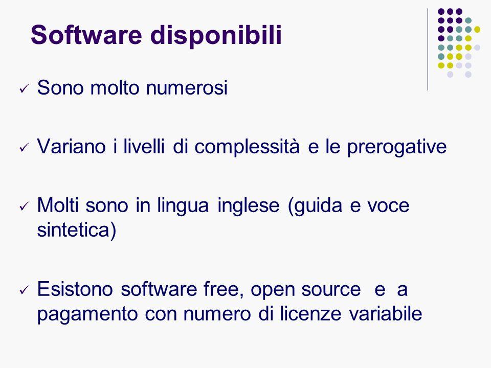 Software disponibili Sono molto numerosi