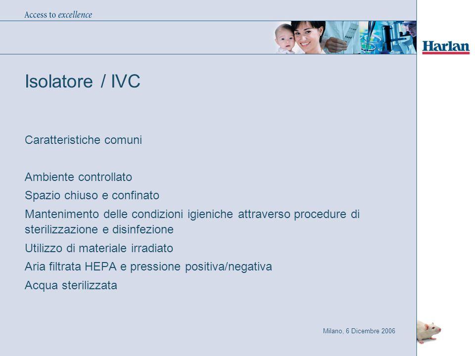 Isolatore / IVC Caratteristiche comuni Ambiente controllato