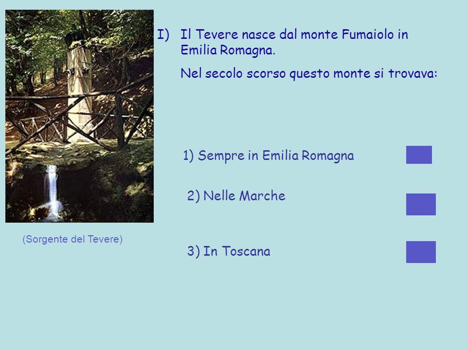Il Tevere nasce dal monte Fumaiolo in Emilia Romagna.