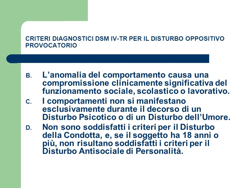 CRITERI DIAGNOSTICI DSM IV-TR PER IL DISTURBO OPPOSITIVO PROVOCATORIO