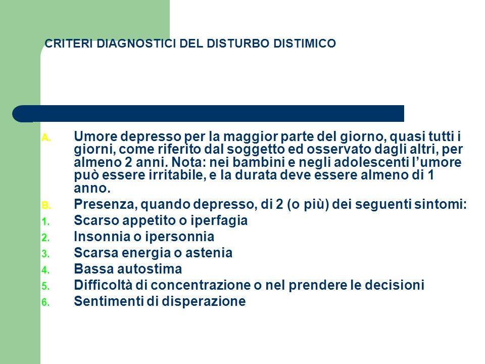 CRITERI DIAGNOSTICI DEL DISTURBO DISTIMICO