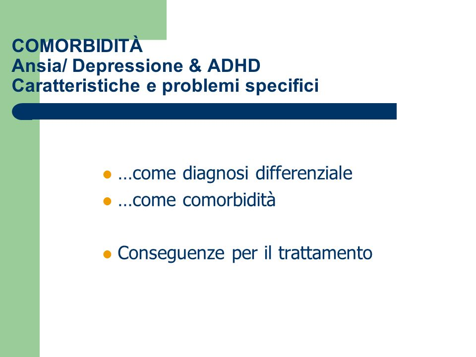 …come diagnosi differenziale …come comorbidità