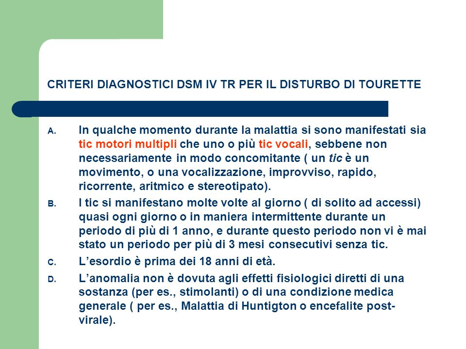 CRITERI DIAGNOSTICI DSM IV TR PER IL DISTURBO DI TOURETTE