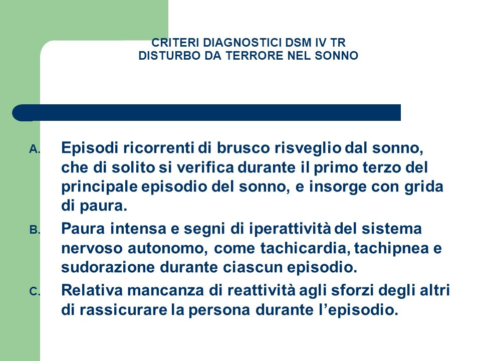 CRITERI DIAGNOSTICI DSM IV TR DISTURBO DA TERRORE NEL SONNO