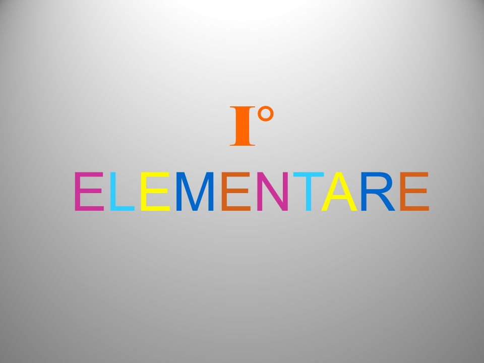 I° ELEMENTARE