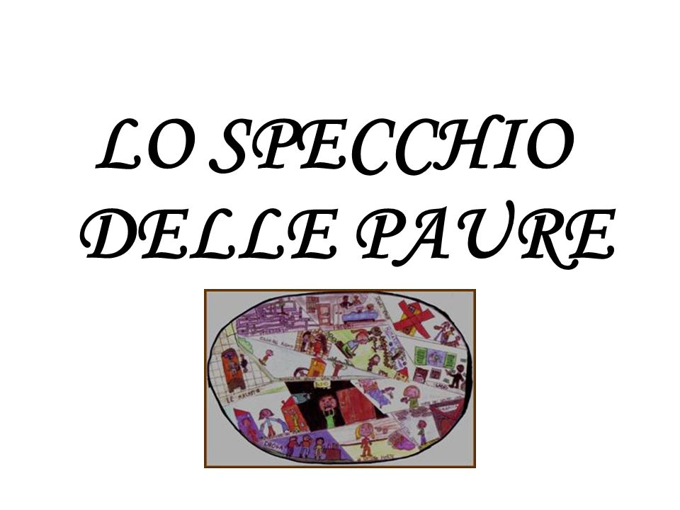 LO SPECCHIO DELLE PAURE