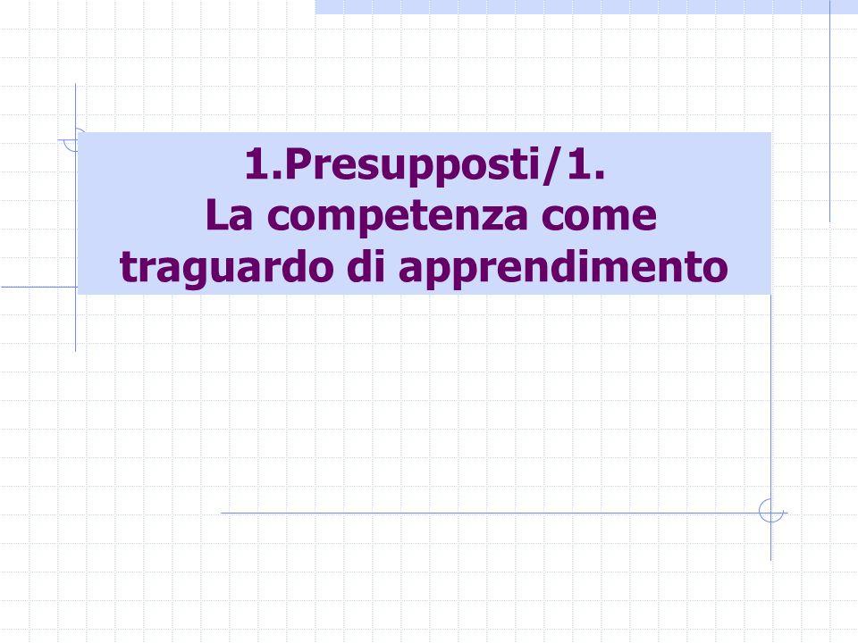 1.Presupposti/1. La competenza come traguardo di apprendimento