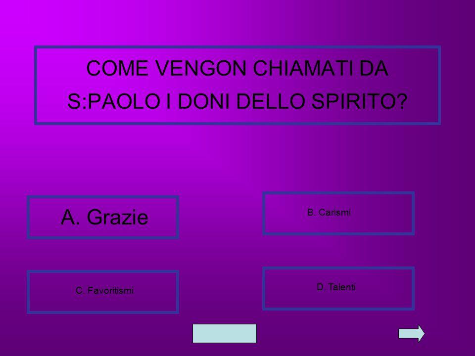 COME VENGON CHIAMATI DA S:PAOLO I DONI DELLO SPIRITO
