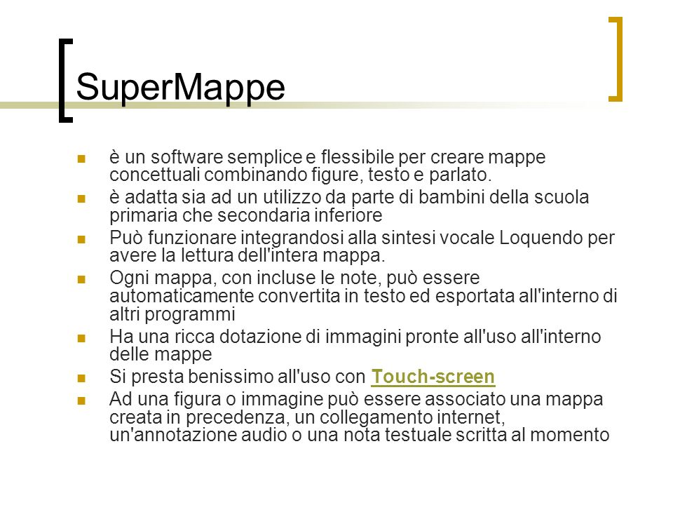 SuperMappe è un software semplice e flessibile per creare mappe concettuali combinando figure, testo e parlato.