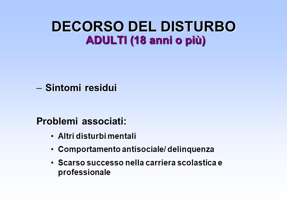 DECORSO DEL DISTURBO ADULTI (18 anni o più)