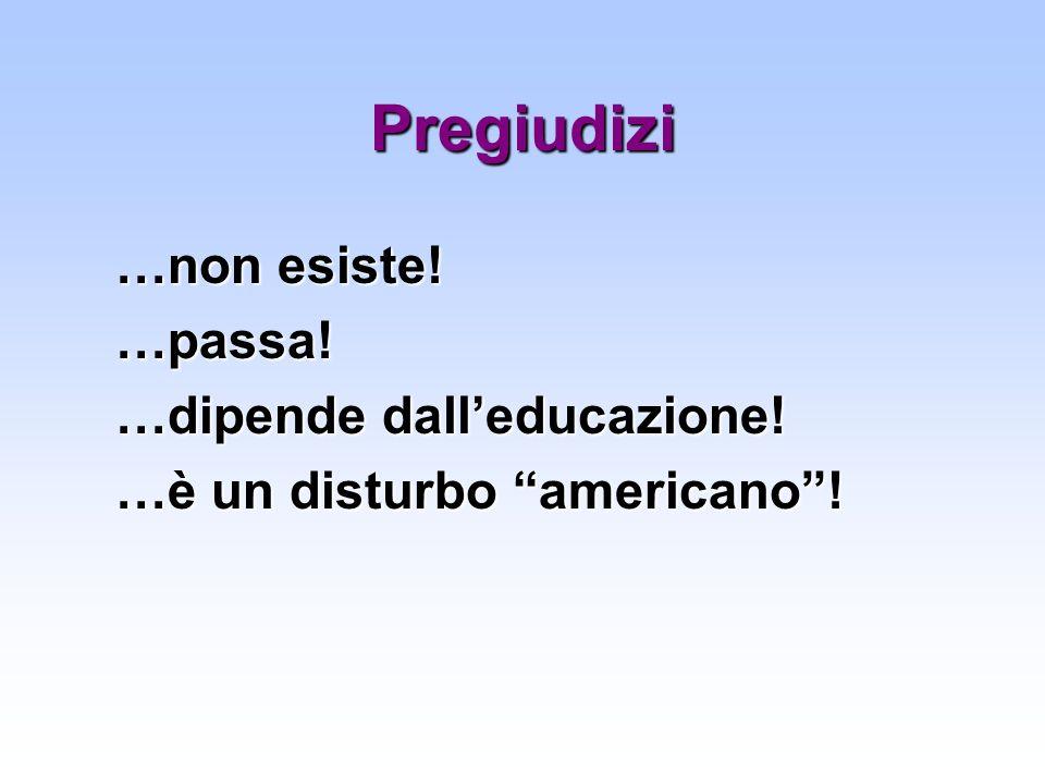 Pregiudizi …non esiste! …passa! …dipende dall'educazione!