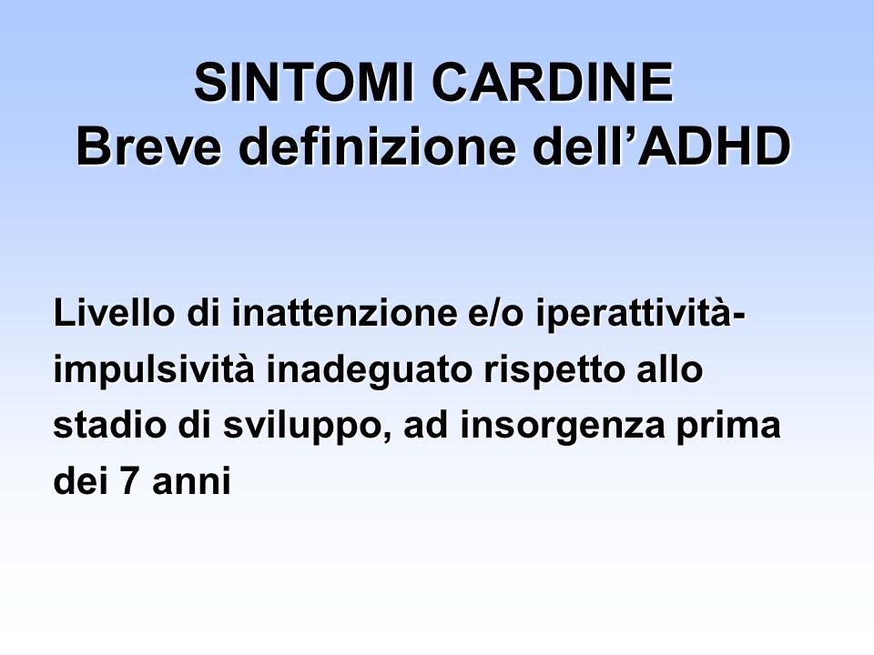 SINTOMI CARDINE Breve definizione dell'ADHD