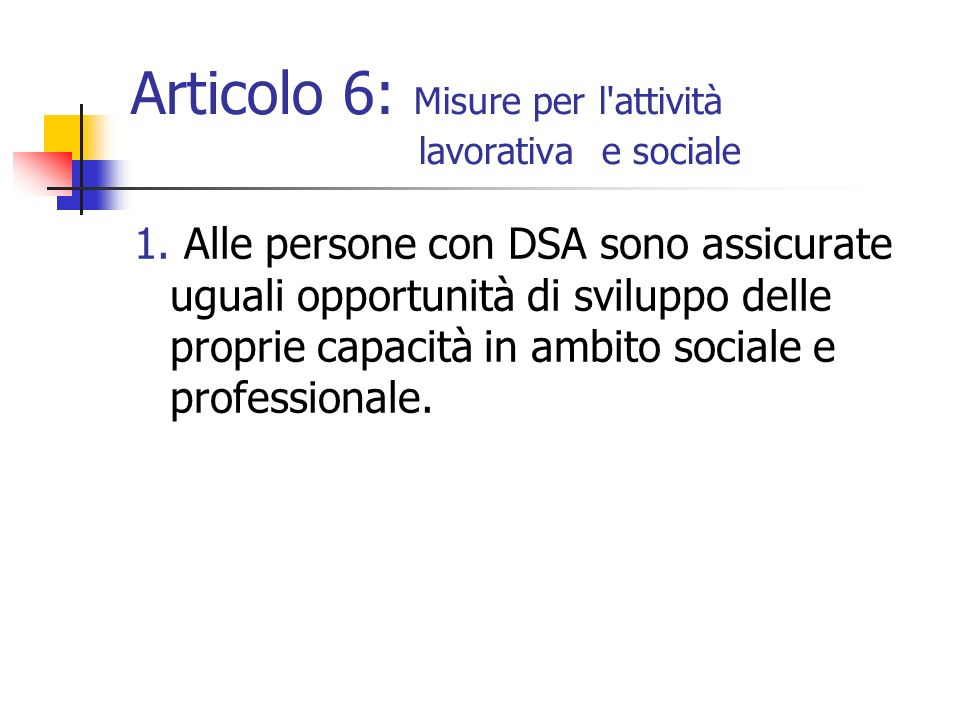 Articolo 6: Misure per l attività lavorativa e sociale