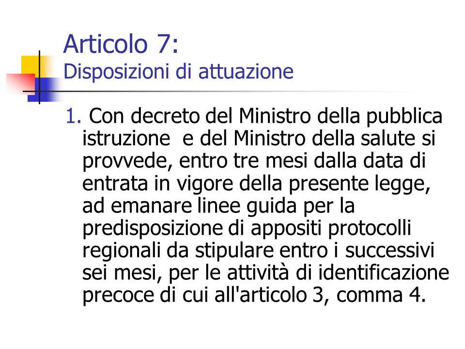 Articolo 7: Disposizioni di attuazione
