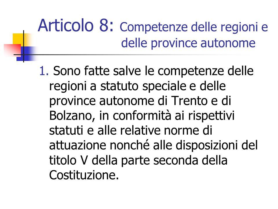 Articolo 8: Competenze delle regioni e delle province autonome