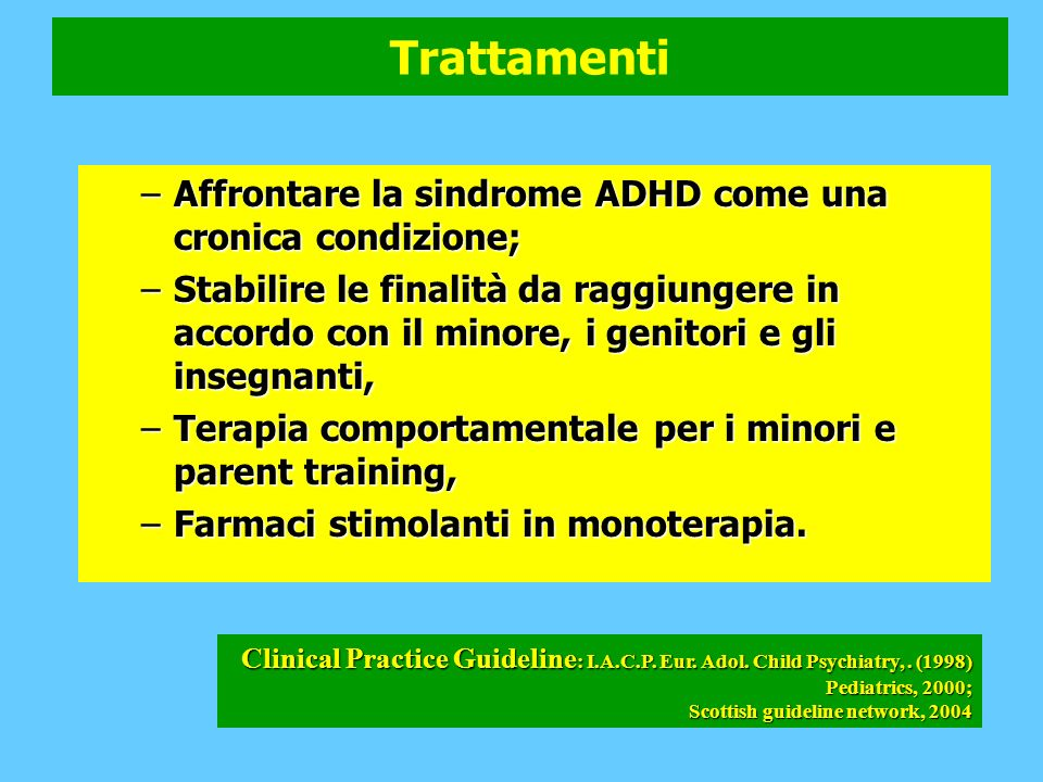 Trattamenti Affrontare la sindrome ADHD come una cronica condizione;