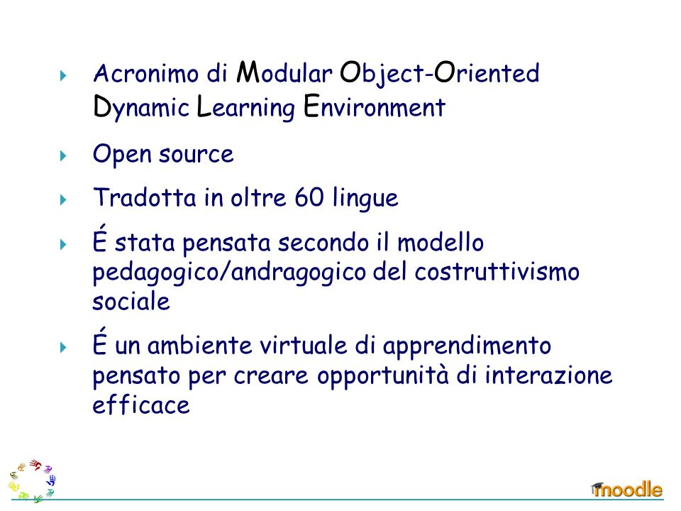 Acronimo di Modular Object-Oriented Dynamic Learning Environment