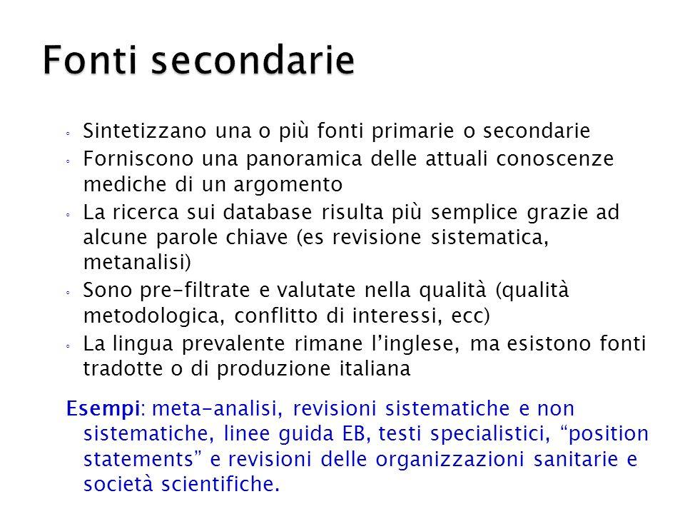 Fonti secondarie Sintetizzano una o più fonti primarie o secondarie