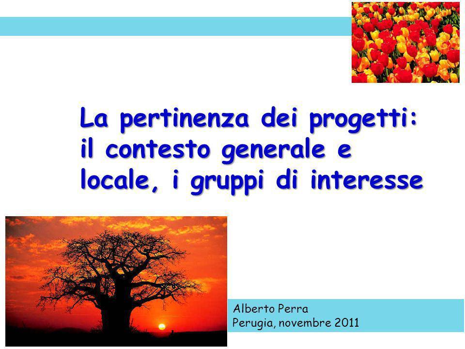 La pertinenza dei progetti: il contesto generale e locale, i gruppi di interesse