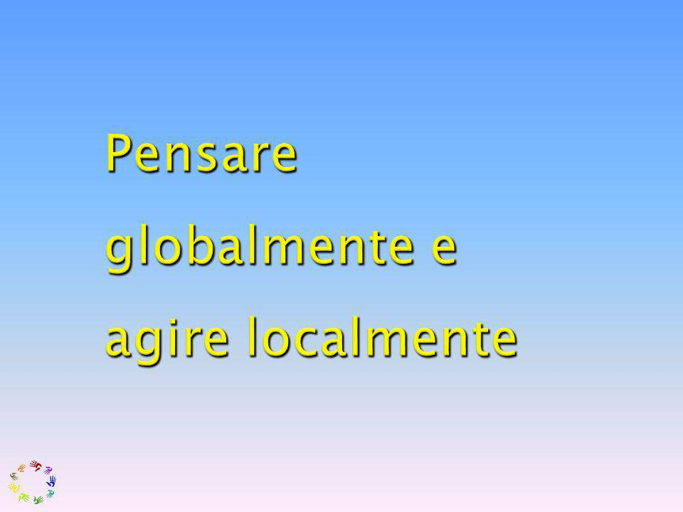 Pensare globalmente e agire localmente