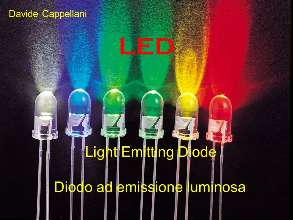 Light Emitting Diode Diodo ad emissione luminosa