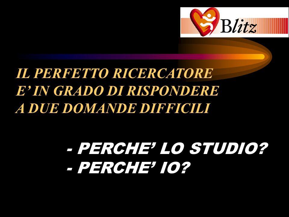 BLITZ - PERCHE' LO STUDIO - PERCHE' IO IL PERFETTO RICERCATORE