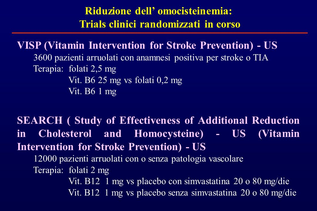 Riduzione dell' omocisteinemia: Trials clinici randomizzati in corso