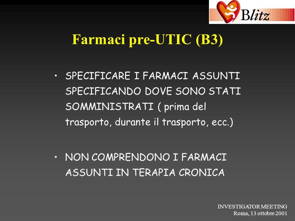 Farmaci pre-UTIC (B3) SPECIFICARE I FARMACI ASSUNTI SPECIFICANDO DOVE SONO STATI SOMMINISTRATI ( prima del trasporto, durante il trasporto, ecc.)
