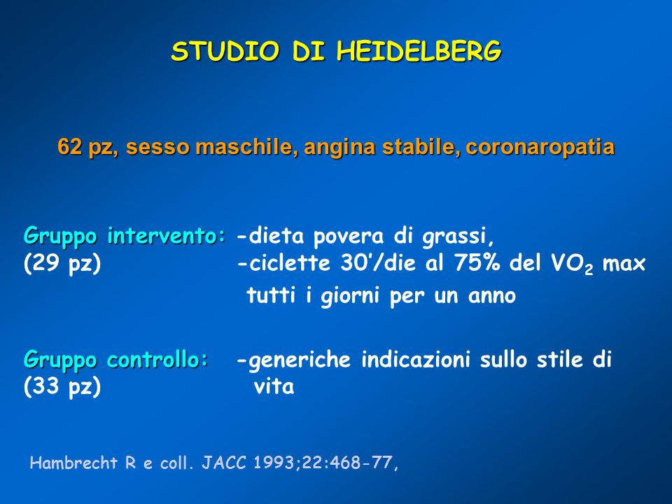 STUDIO DI HEIDELBERG 62 pz, sesso maschile, angina stabile, coronaropatia.