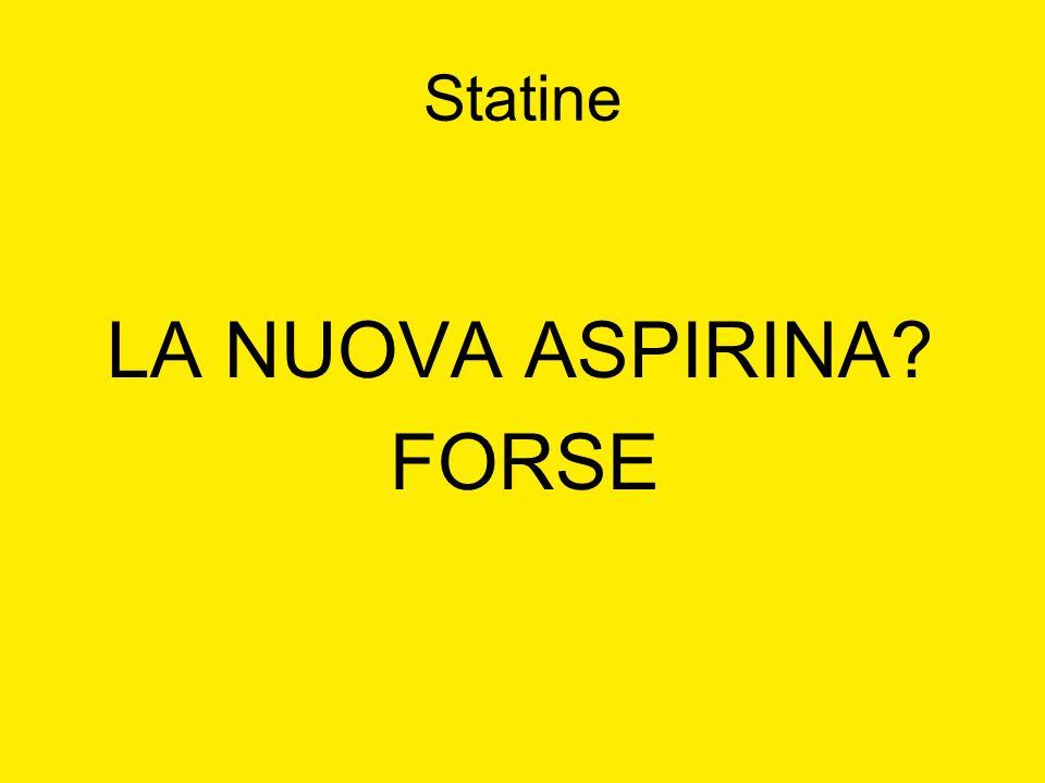 Statine LA NUOVA ASPIRINA FORSE