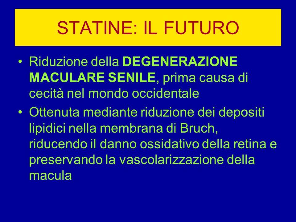 STATINE: IL FUTURO Riduzione della DEGENERAZIONE MACULARE SENILE, prima causa di cecità nel mondo occidentale.