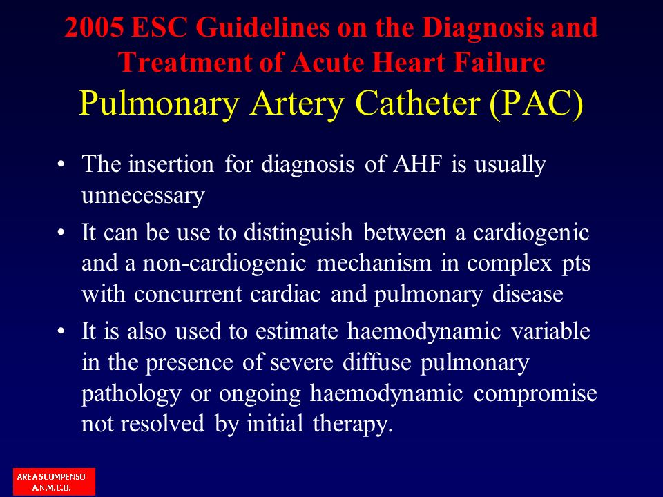 2005 ESC Guidelines on the Diagnosis and Treatment of Acute Heart Failure Pulmonary Artery Catheter (PAC)