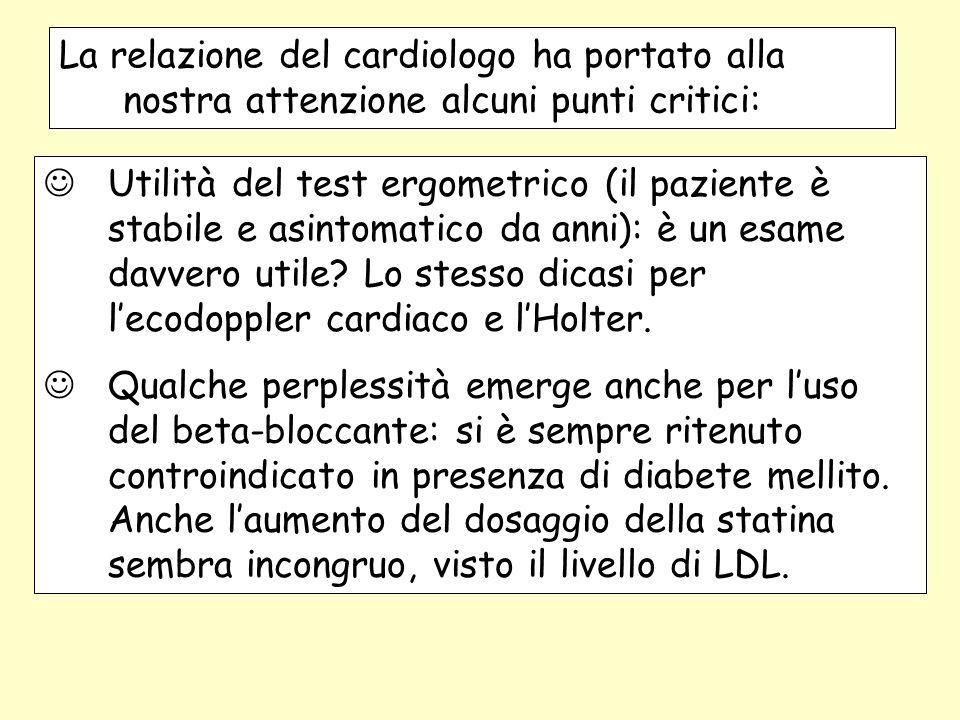La relazione del cardiologo ha portato alla nostra attenzione alcuni punti critici: