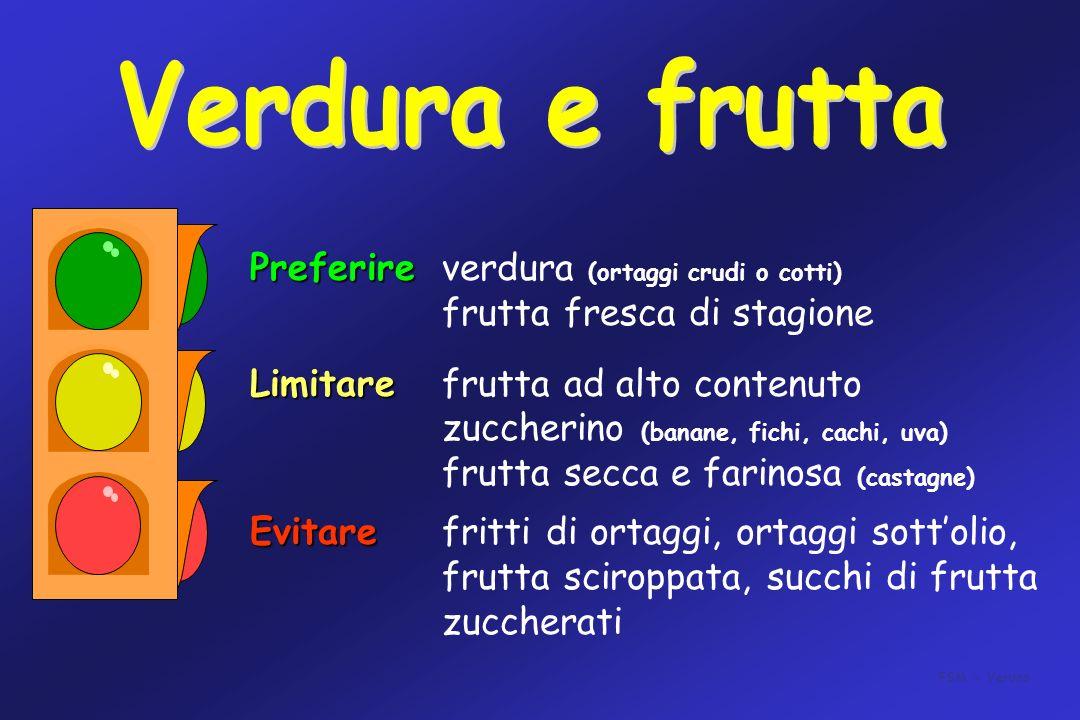 Preferire verdura (ortaggi crudi o cotti) frutta fresca di stagione